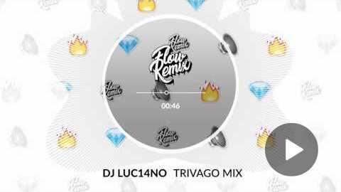 DJ Luc14no - Trivago Mix (Flowremix 2017)